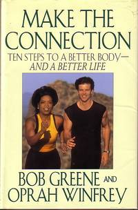 image of Make The Connection : Ten Steps To A Better Body And A Better Life