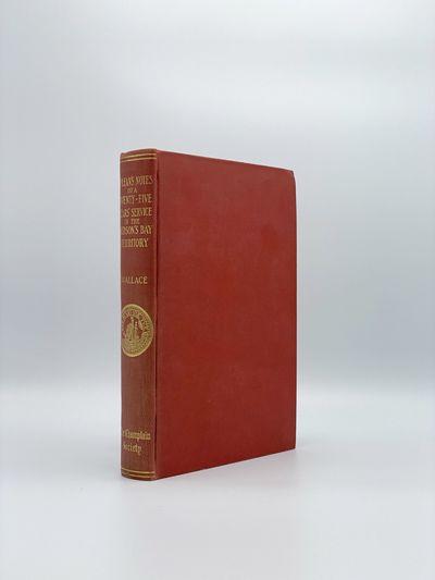 Toronto: The Champlain Society, 1932. A fine copy. 8vo. Plates and maps. Original red cloth, gilt-le...