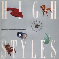 HIGH STYLES: Twentieth-Century American Design