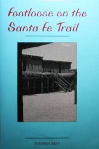 Footloose on the Santa Fe Trail