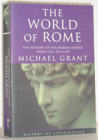 image of The World of Rome - The History of the Roman Empire From 133BC to AD217