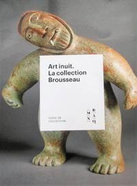 Art inuit. La collection Brousseau. Guide de collection
