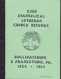 ZION EVANGELICAL LUTHERN CHURCH RECORDS, HOLLIDAYSBURG & FRANKSTOWN, PA.  1824-1923