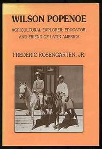 image of Wilson Popenoe: Agricultural Explorer, Educator, and Friend of Latin America