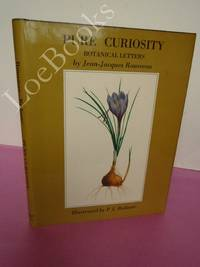 Pure Curiosity: Botanical Letters and Notes Towards a Dictionary of Botanical Terms