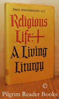 Religious Life: A Living Liturgy.