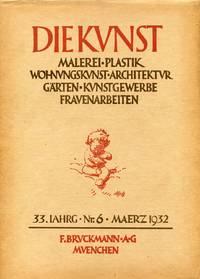 DIE KUNST. Malerei - Plastik - Wohnungskunst - Architektur Garten - Kunstgewerbe Fravenarbeiten....
