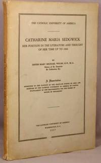 image of Catharine Maria Sedgwick; Her Position in the Literature and Thought of Her Time up to 1860.