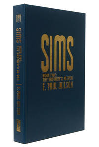 Sims Book Five: Thy Brother's Keeper by F. Paul Wilson - Hardcover - Limited Edition - 2010 - from Hyraxia and Biblio.co.uk
