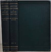 THE ANCIENT VOLCANOES OF GREAT BRITAIN. In Two Volumes.