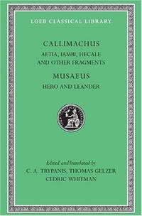 Aetia, Iambi, Hecale and Other Fragments. Hero and Leander: 421 (Loeb Classical Library *CONTINS TO info@harvardup.co.uk) by  Cedric H Whitman - Hardcover - from World of Books Ltd (SKU: GOR005656788)