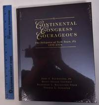 Continental Congress Courageous: The Delegates at York Town, Pa. 1777-1778