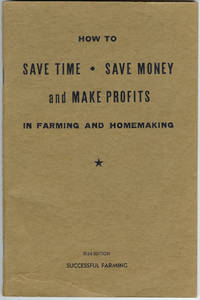How to Save Time, Save Money, and Make Profits in Farming And Homemaking
