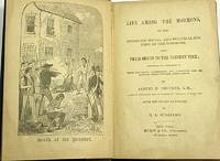 Life Among the Mormons, or the Religious, Social, and Political History of  the Mormons, from their origin to the present time; containing full  statements of their doctrines, government and condition, and memoirs of  their founder, Joseph Smith