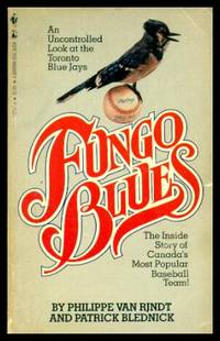 image of FUNGO BLUES - The Inside Story of Canada's Most Popular Baseball Team