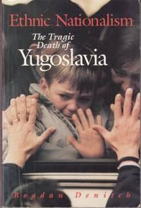 Ethnic Nationalism: Tragic Death of Yugoslavia