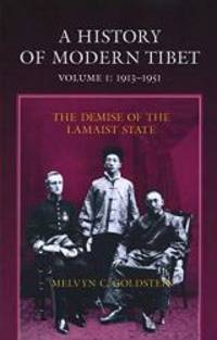 image of A History of Modern Tibet, 1913-1951: The Demise of the Lamaist State