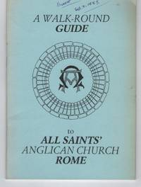A Walk-Round Guide to All Saints' Anglican Church, Rome