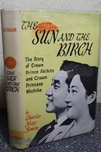 The Sun and the Birch  Crown Prince Akihito and Crown Princess Michiko
