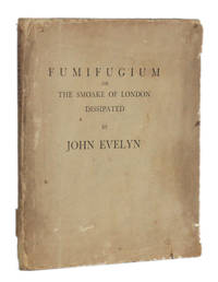 image of Swan Press] FUMIFUGIUM, OR, THE INCONVENIENCE OF THE AER, AND SMOAKE OF LONDON DISSIPATED TOGETHER WITH SOME REMEDIES HUMBLY PROPOSED BY JOHN EVELYN Esq. to his Sacred Majestie and to the Parliament Now Assembled.