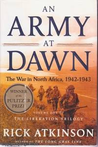 image of An Army at Dawn: The War in North Africa, 1942-1943 (Volume One of the Liberation Trilogy)