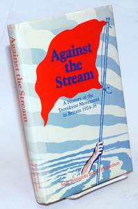 Against the stream, a history of the Trotskyist movement in Britain 1924-38