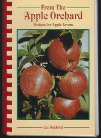 FROM THE APPLE ORCHARD Recipes for Apple Lovers