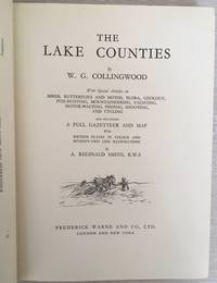 The Lake Counties with Special Articles on Bird, Butterflies and Moths, Flora, Geology, Fox-Hunting, Mountaineering, Yatching, Motor-Boating, Shooting and Cycling