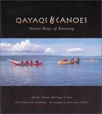Qayaqs & Canoes: Native Ways of Knowing