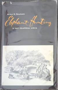image of Elephant Hunting in East Equatorial Africa (AFRICAN HUNTING REPRINT SERIES Volume 6 - Facsimile reprint of the 1898 edition with a new Frontispiece, and Introduced by Professor James A.Casada.)