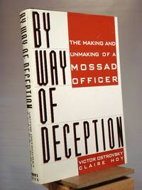 By Way of Deception: The Making and Unmaking of a Mossad Officer by Victor Ostrovsky; Claire Hoy - 1990