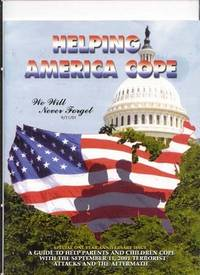 Helping America Cope : a Guide to Help Parents and Children Cope with the  September 11th Terrorist Attacks