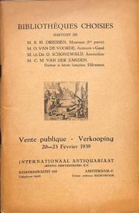Vente 20-23 février 1939: Bibliothèques Choisies Surtout De M.  R.H.Driessen, M. O.Van De Voorde, M. Le Dr.O.Schönewald, M. C.M. Van Der  Zanden.