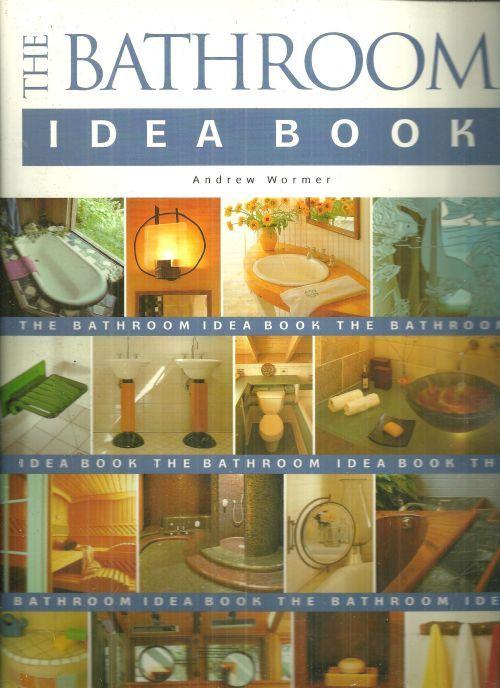 BATHROOM IDEA BOOK, Wormer, Andrew