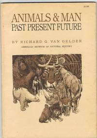 Animals & man, past, present, future,