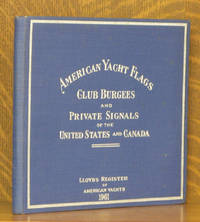 AMERICAN YACHT FLAGS CLUB BURGEES AND PRIVATE SIGNALS OF THE UNITED STATES AND CANADA, 1961