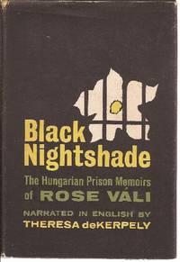 Black Nightshade The Hungarian Prison Memoirs of Rose Vale