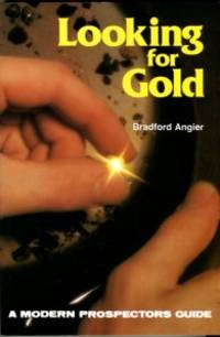 image of Looking For Gold: The Modern Prospector's Handbook