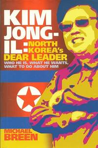 Kim Jong-Il:  North Korea's Dear Leader