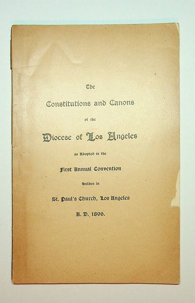 : Diocese of Los Angeles, 1896. First Edition. Wraps. Very Good. First Edition. 56 pages. 8vo. Drab ...