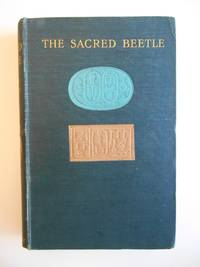 The Sacred Beetle: A Popular Treatise on Egyptian Scarabs In Art and History   [**PRESENTATION COPY TO LORD GRENFELL**] by  John Ward - Signed First Edition - 1902 - from Swan's Fine Books and Biblio.com