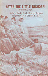 After the Little Bighorn Battle of Snake Creek, Montana Territory September 30 to October 5, 1877