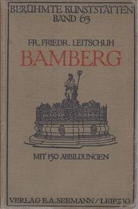 BAMBERG by  Friedrich Leitschuh - Hardcover - 1914 - from Complete Traveller Antiquarian Bookstore and Biblio.com