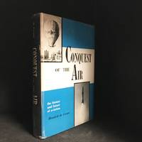 Conquest of the Air; the History and Future of Aviation