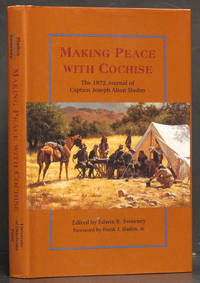 image of Making Peace with Cochise: The 1872 Journal of Captain Joseph Alton Sladen