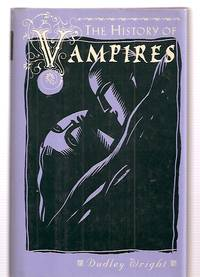 THE HISTORY OF VAMPIRES [previously published as THE BOOK OF VAMPIRES]