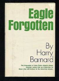 image of Eagle Forgotten: The Life of John Peter Atlgeld