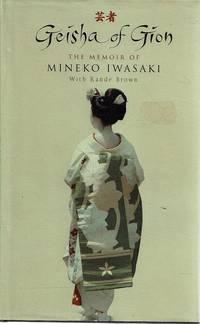 Geisha Of Gion: The Memoir Of Mineko Iwasaki