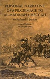 Personal Narrative Of A Pilgrimage To Al-Madinah And Mecca : Volume 1