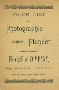 PRICE LIST OF PHOTOGRAPHIC PLUNDER. FRASSE & COMPANY, 90-94 PARK ROW, NEW YORK